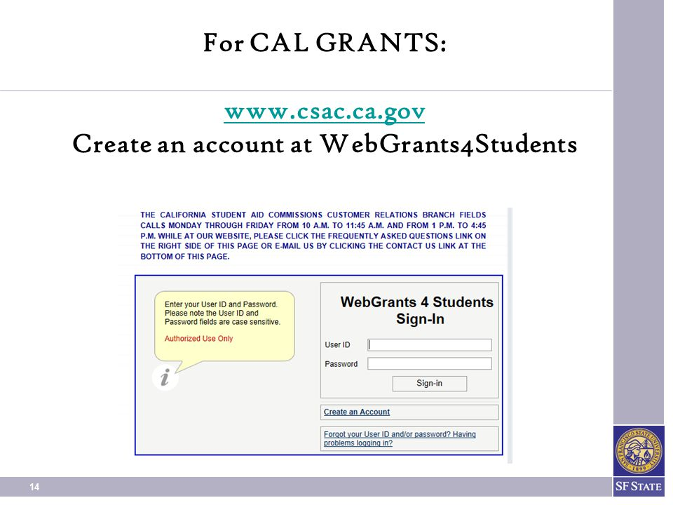 For CAL GRANTS: www. csac. ca