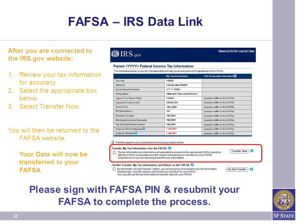 FAFSA – IRS Data Link After you are connected to the IRS.gov website: Review your tax information for accuracy.