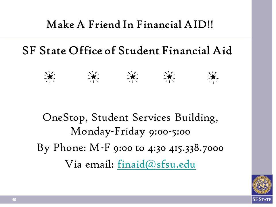 Make A Friend In Financial AID!!