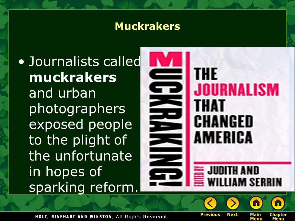 Muckrakers Journalists called muckrakers and urban photographers exposed people to the plight of the unfortunate in hopes of sparking reform.