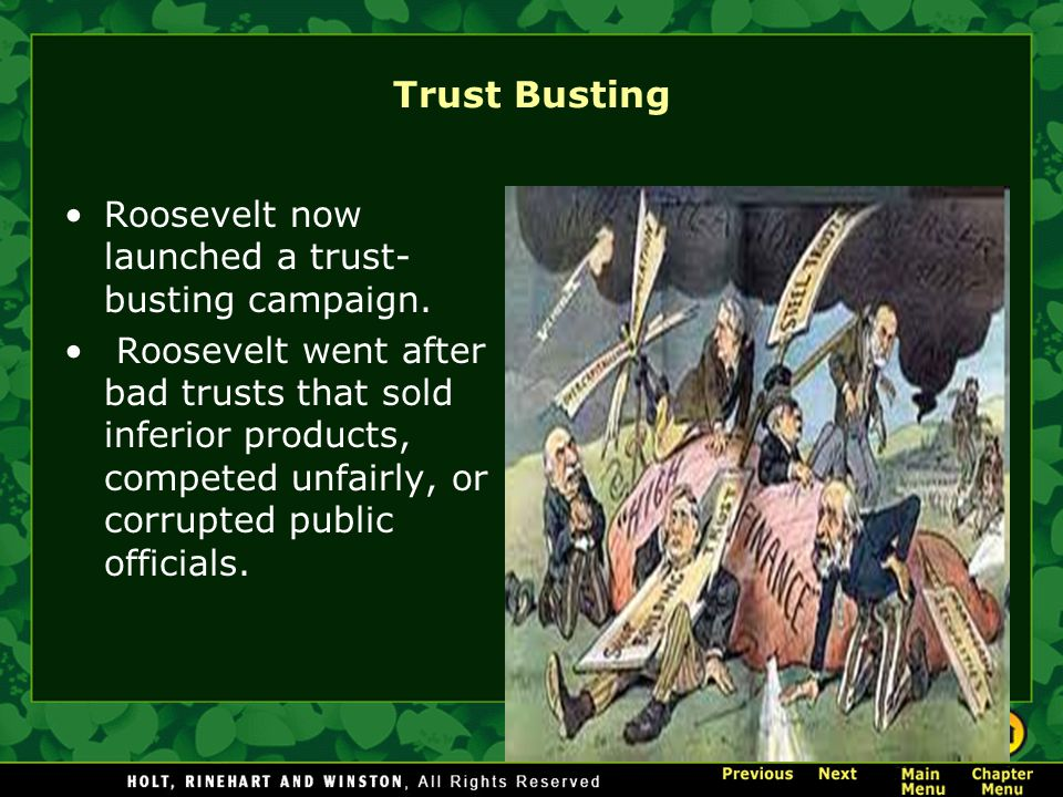 Trust Busting Roosevelt now launched a trust-busting campaign.