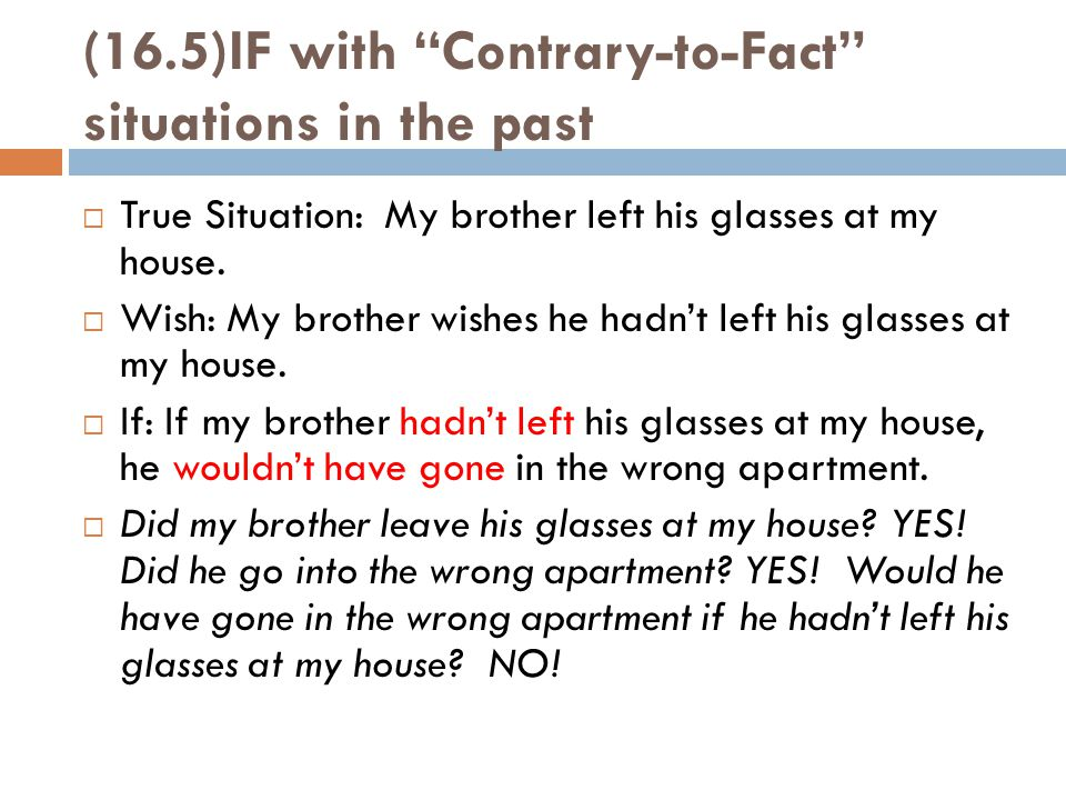 (16.5)IF with Contrary-to-Fact situations in the past