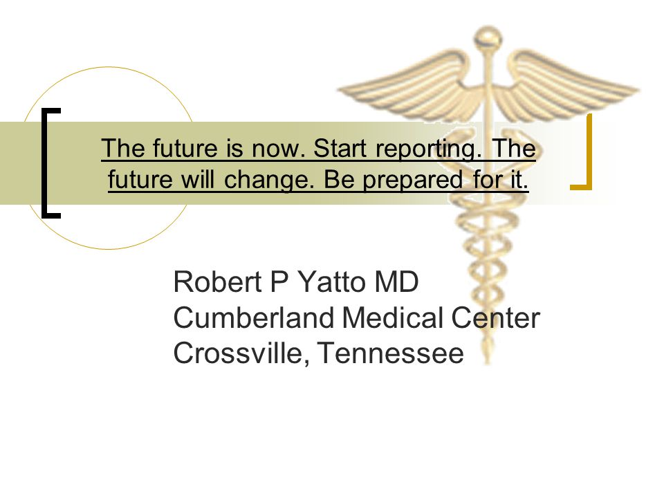 Robert P Yatto MD Cumberland Medical Center Crossville, Tennessee