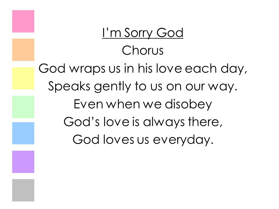 God wraps us in his love each day, Speaks gently to us on our way.