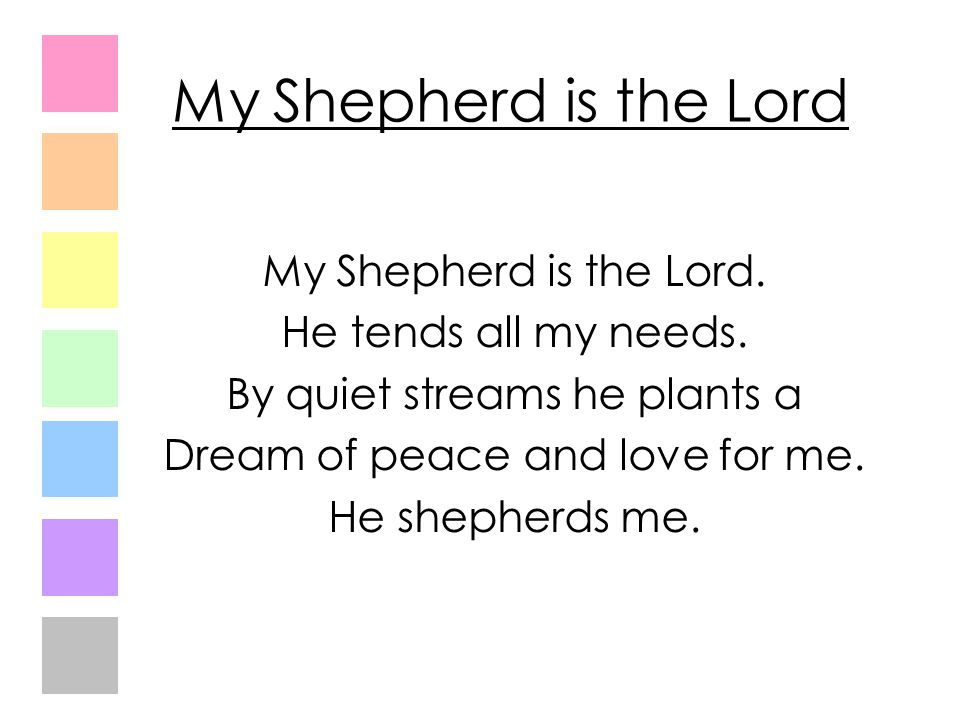 My Shepherd is the Lord My Shepherd is the Lord.