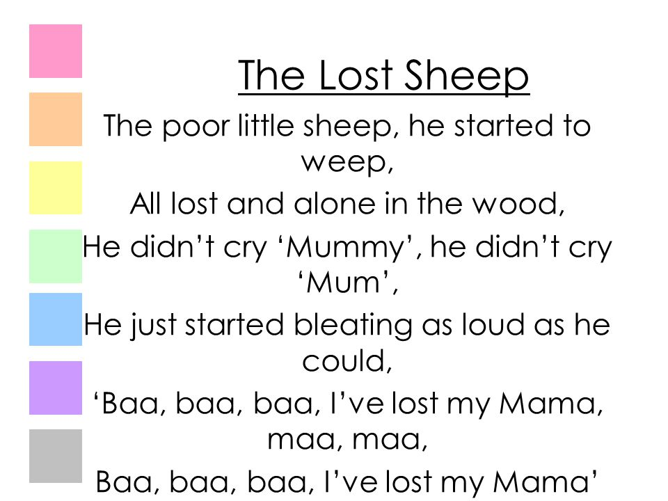 The Lost Sheep The poor little sheep, he started to weep,