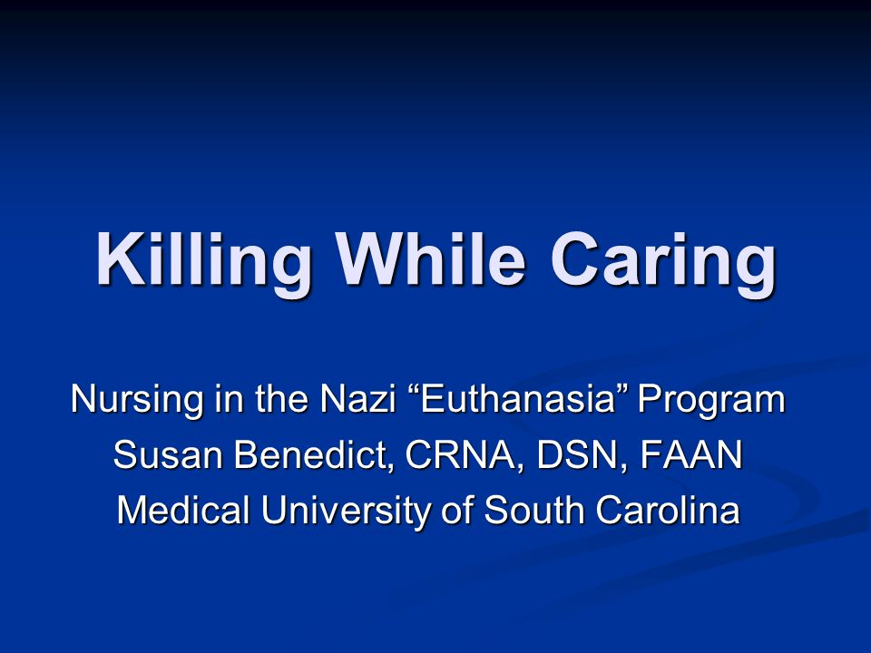 Killing While Caring Nursing in the Nazi Euthanasia Program