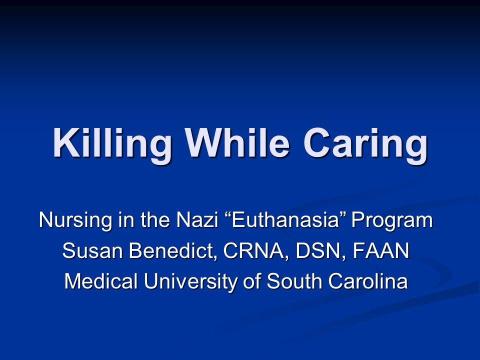 Killing While Caring Nursing in the Nazi Euthanasia Program
