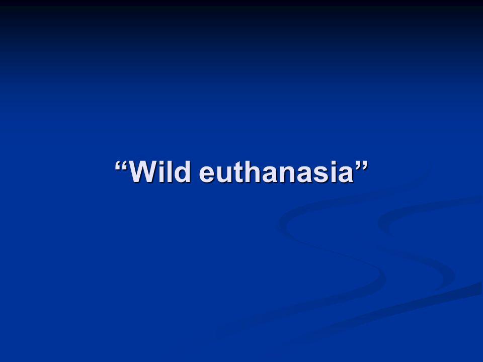 Wild euthanasia