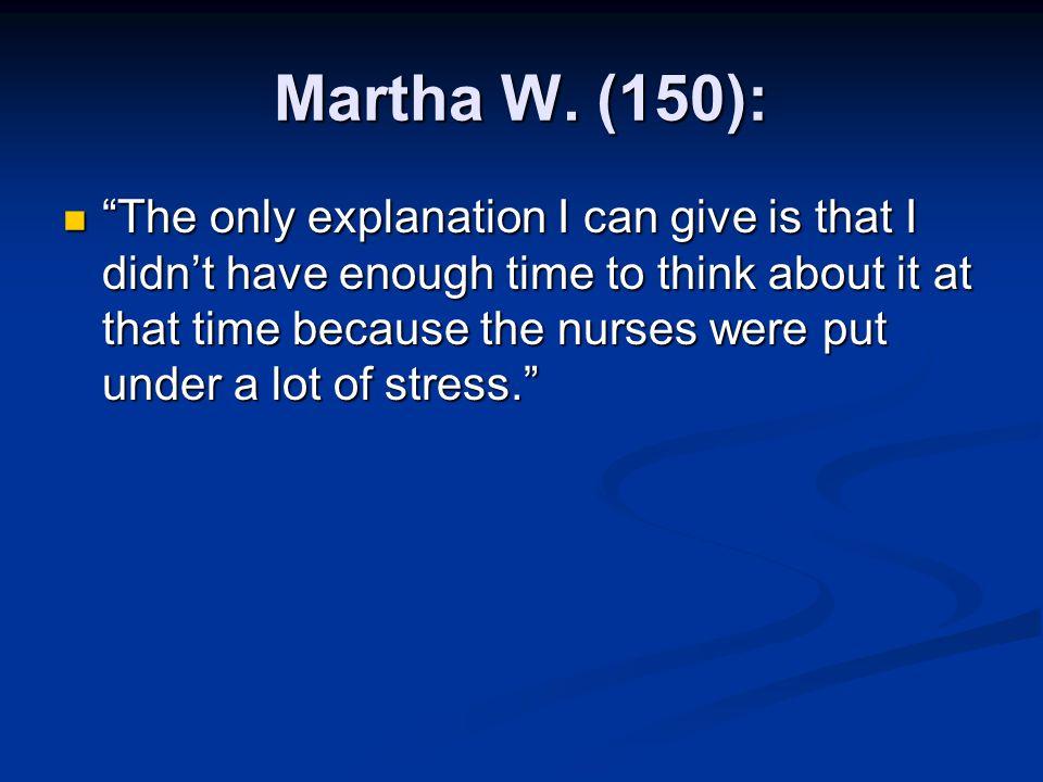 Martha W. (150):