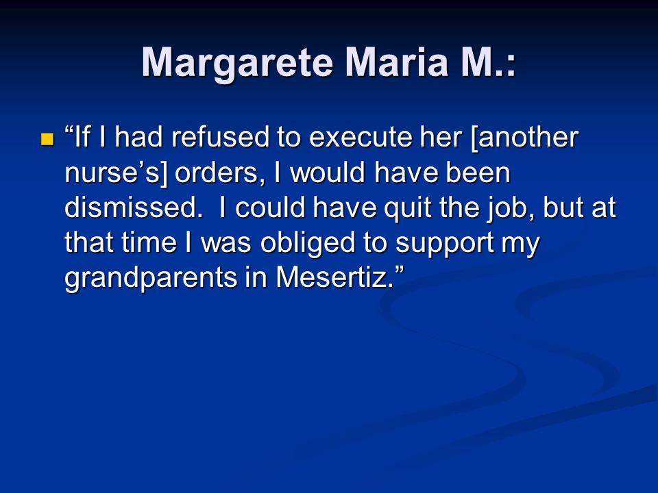 Margarete Maria M.: