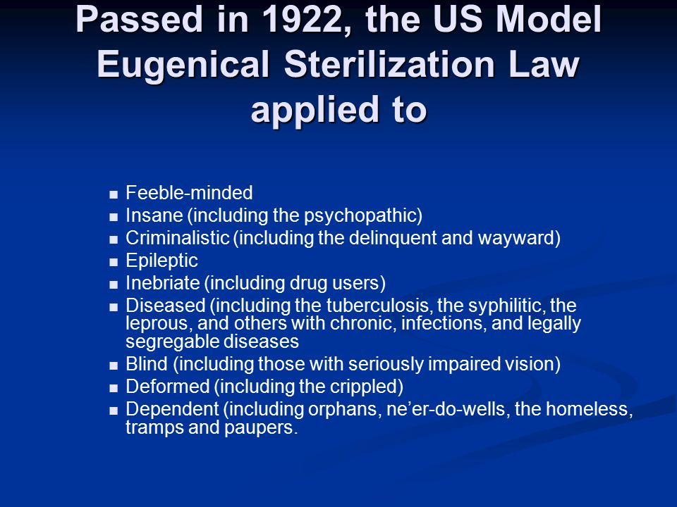 Passed in 1922, the US Model Eugenical Sterilization Law applied to