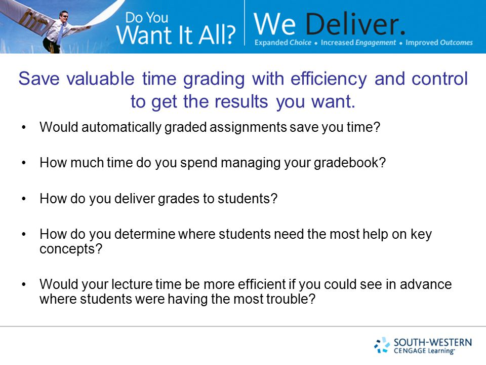 Save valuable time grading with efficiency and control to get the results you want.