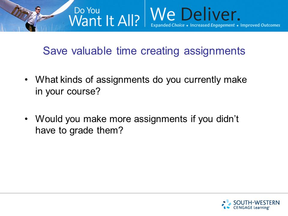 Save valuable time creating assignments