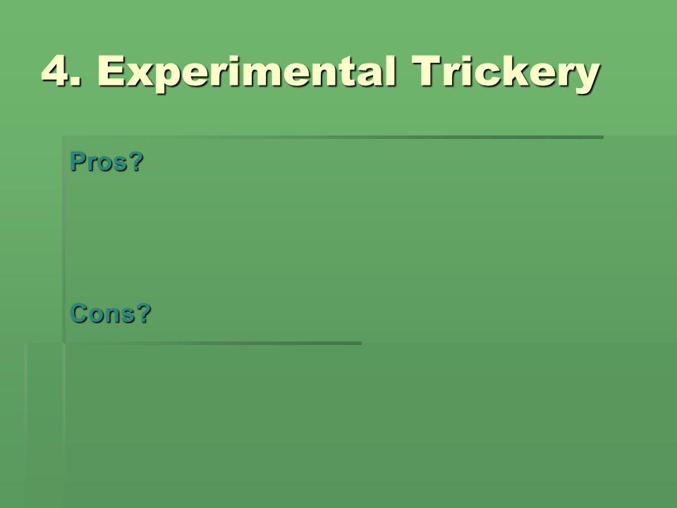 4. Experimental Trickery