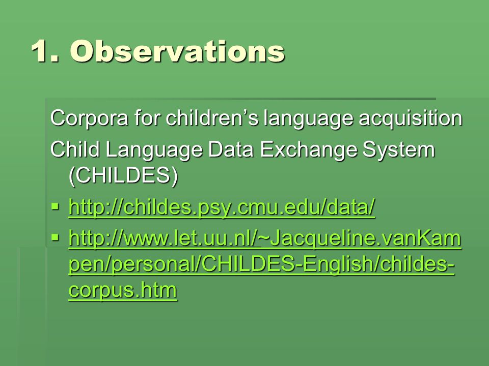 1. Observations Corpora for children's language acquisition