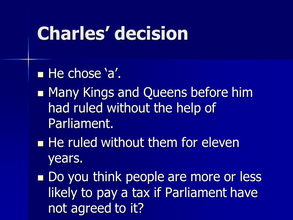 Charles' decision He chose 'a'.