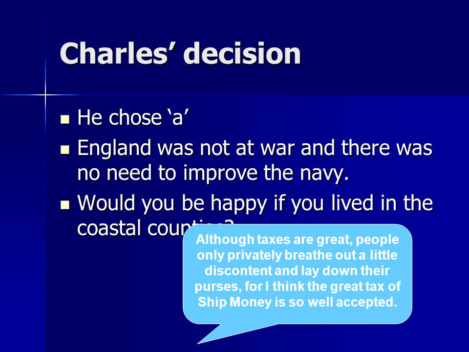 Charles' decision He chose 'a'