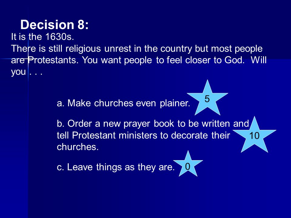 Decision 8: It is the 1630s.