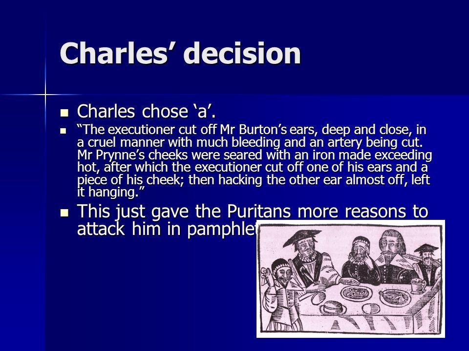 Charles' decision Charles chose 'a'.