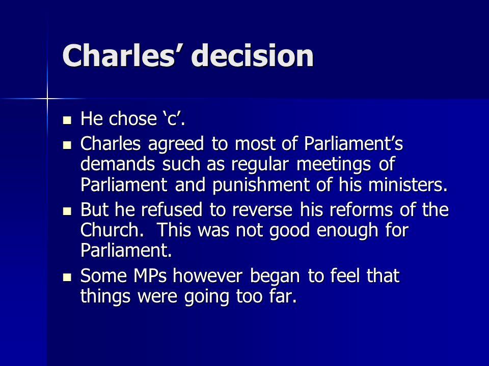 Charles' decision He chose 'c'.