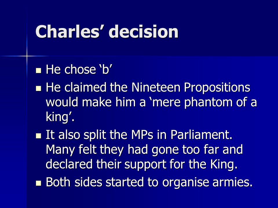 Charles' decision He chose 'b'