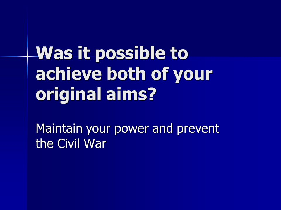 Was it possible to achieve both of your original aims