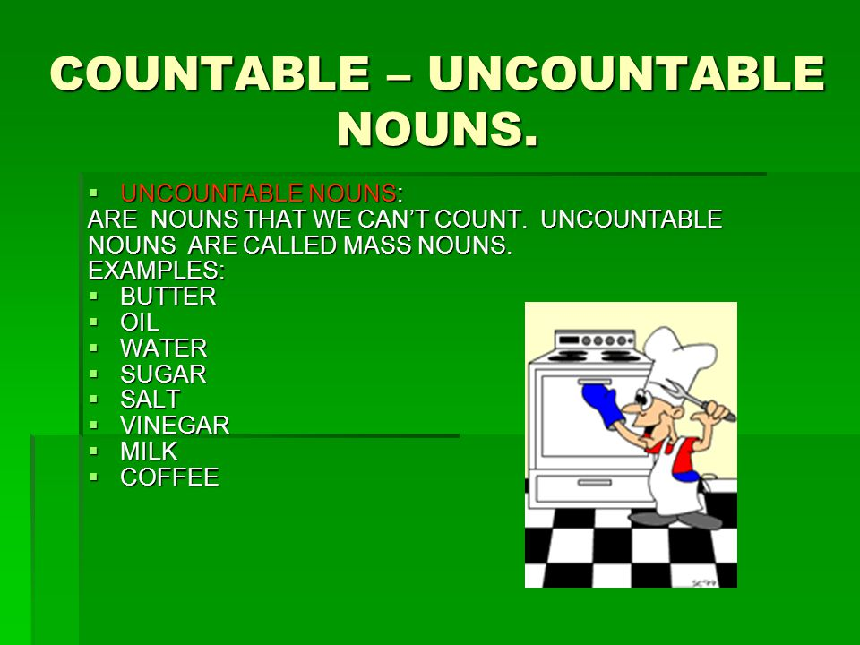 COUNTABLE – UNCOUNTABLE NOUNS.