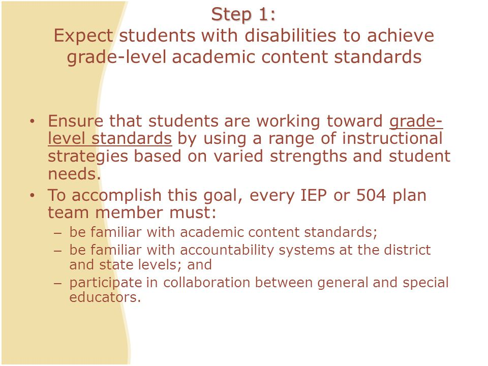Step 1: Expect students with disabilities to achieve grade-level academic content standards