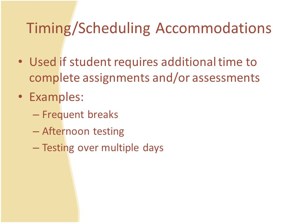 Timing/Scheduling Accommodations