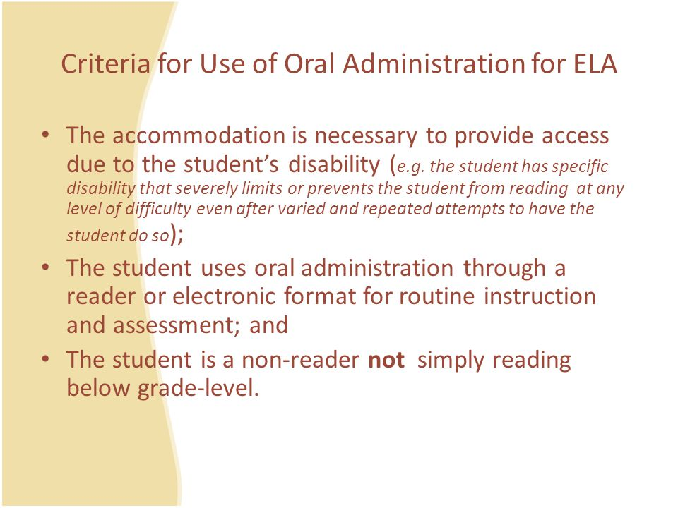 Criteria for Use of Oral Administration for ELA