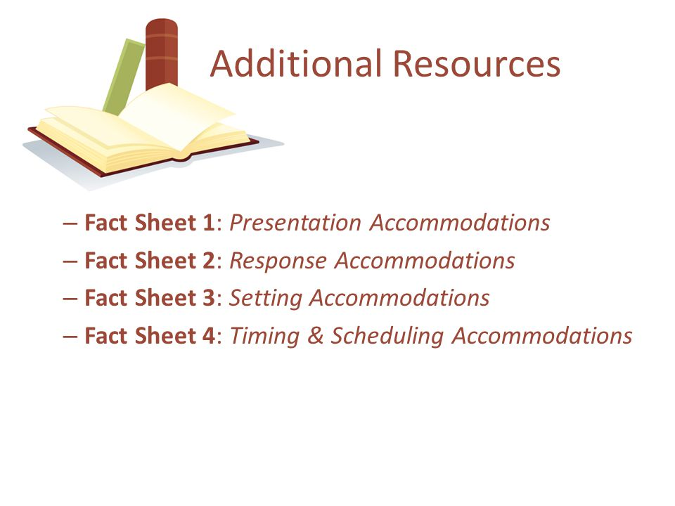 Additional Resources Fact Sheet 1: Presentation Accommodations