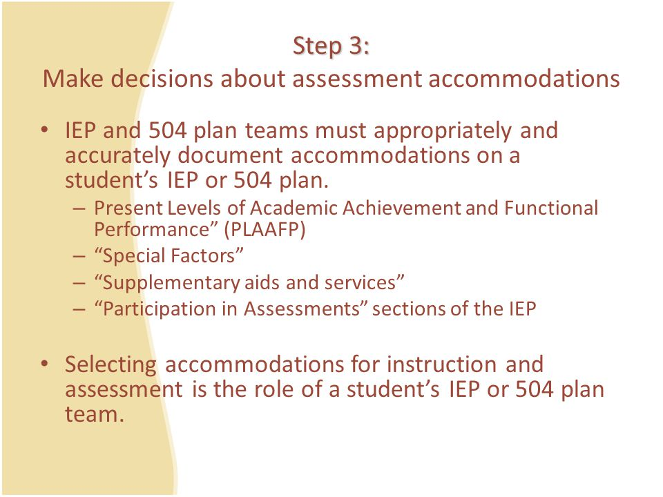 Step 3: Make decisions about assessment accommodations