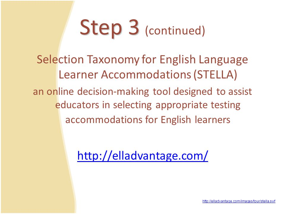Step 3 (continued) Selection Taxonomy for English Language Learner Accommodations (STELLA)