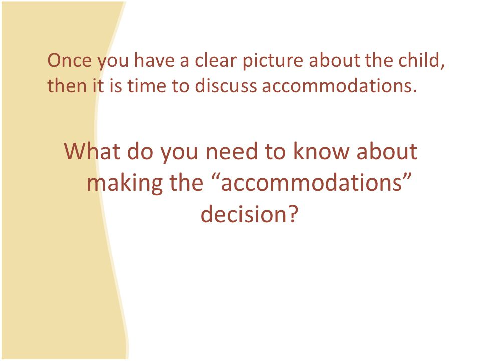 What do you need to know about making the accommodations decision