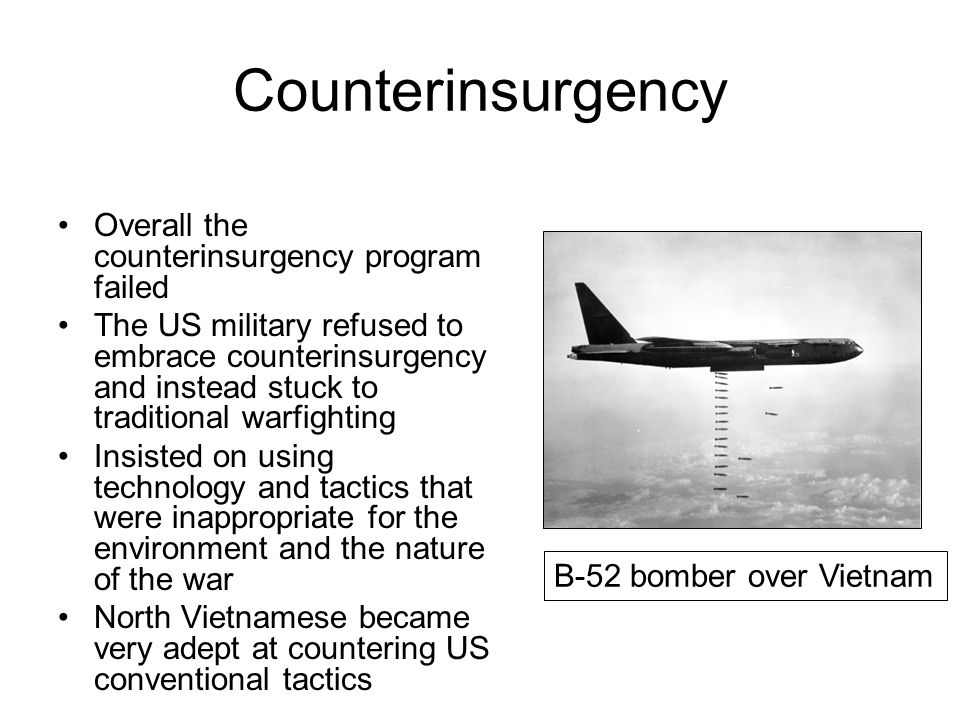 Counterinsurgency Overall the counterinsurgency program failed