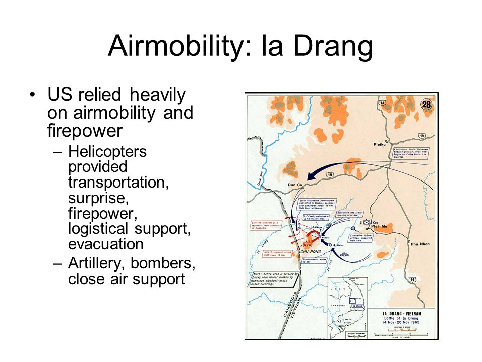Airmobility: Ia Drang US relied heavily on airmobility and firepower