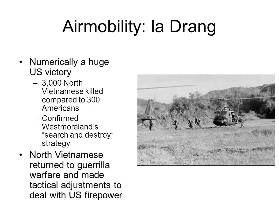 Airmobility: Ia Drang Numerically a huge US victory
