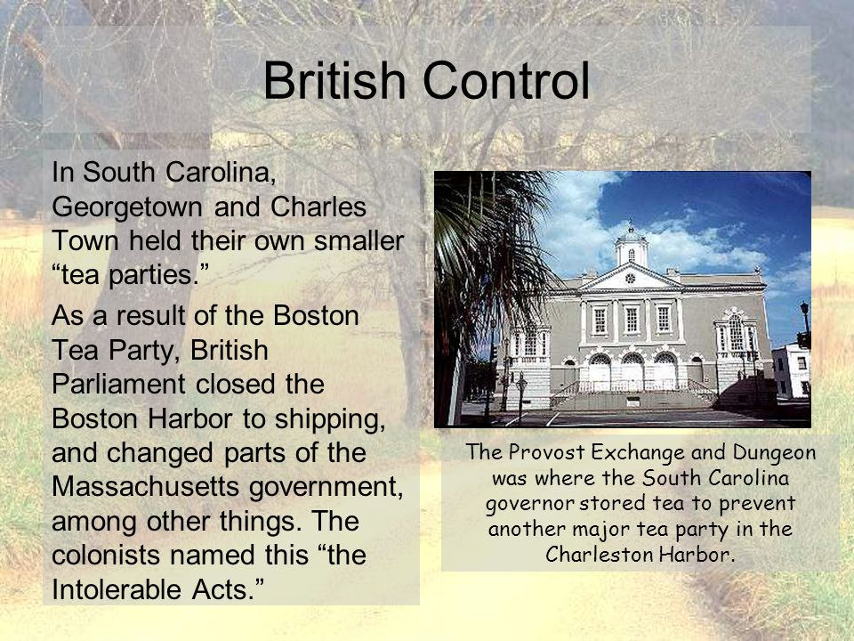British Control In South Carolina, Georgetown and Charles Town held their own smaller tea parties.