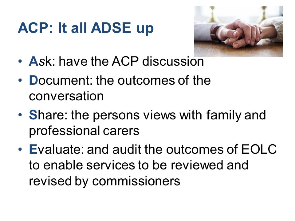 ACP: It all ADSE up Ask: have the ACP discussion