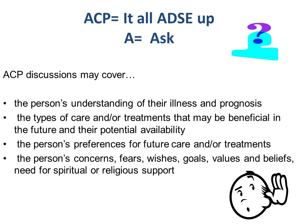 ACP= It all ADSE up A= Ask