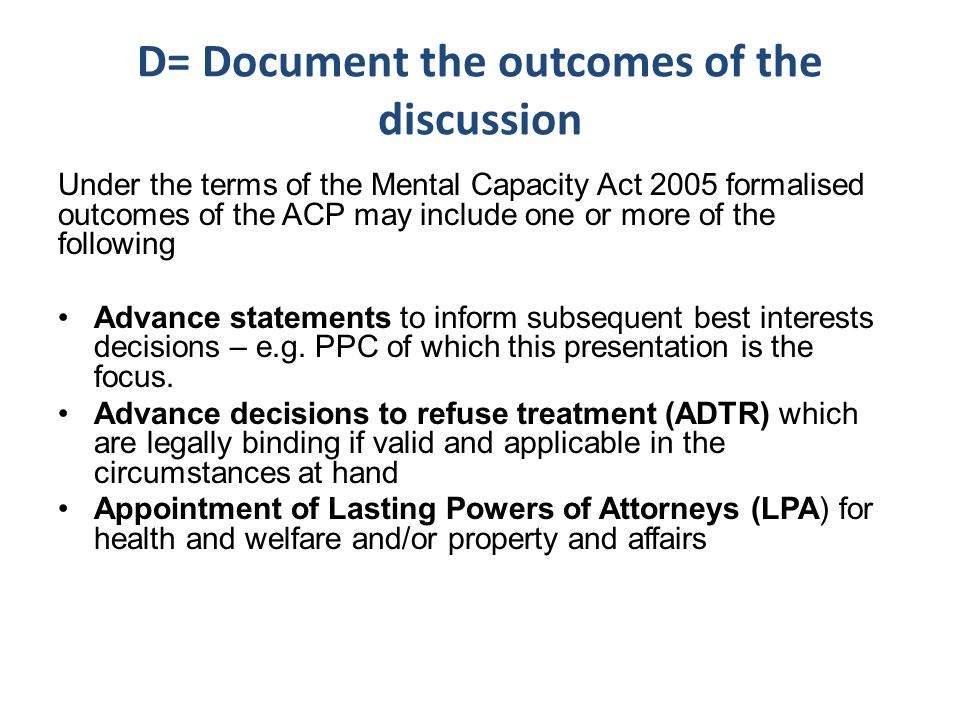 D= Document the outcomes of the discussion