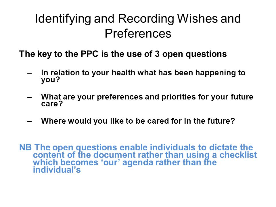 Identifying and Recording Wishes and Preferences