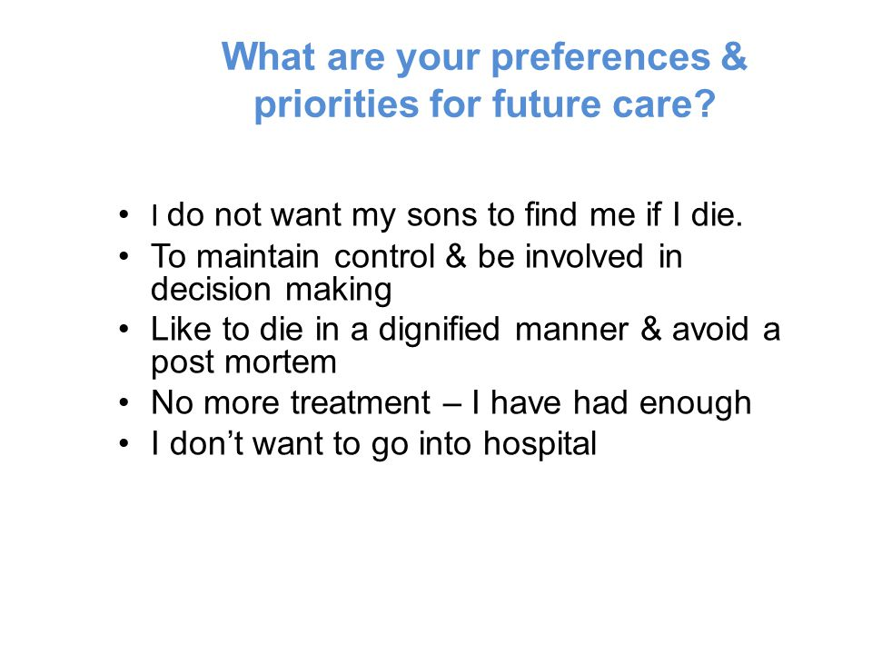 What are your preferences & priorities for future care