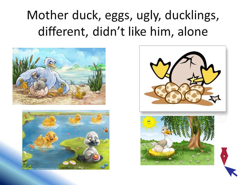Mother duck, eggs, ugly, ducklings, different, didn't like him, alone