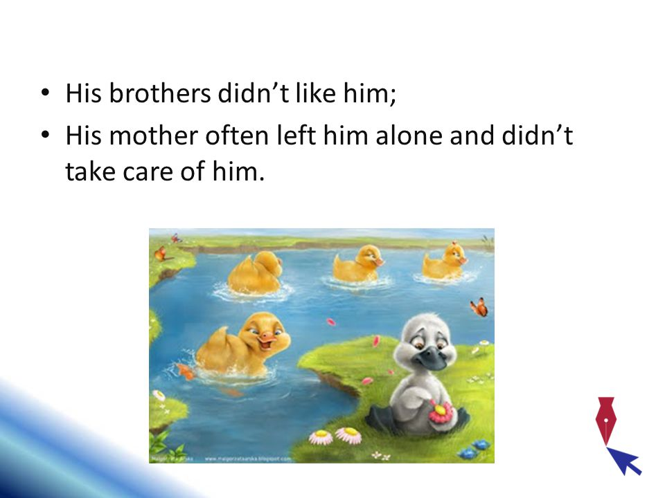 His brothers didn't like him;