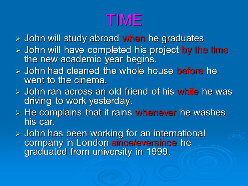 TIME John will study abroad when he graduates