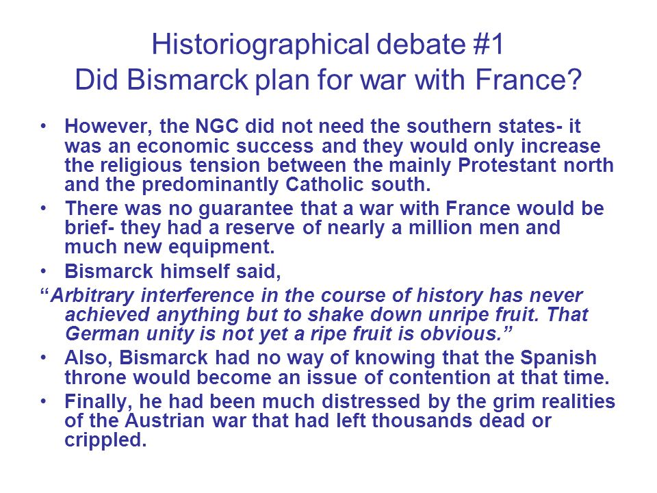 Historiographical debate #1 Did Bismarck plan for war with France