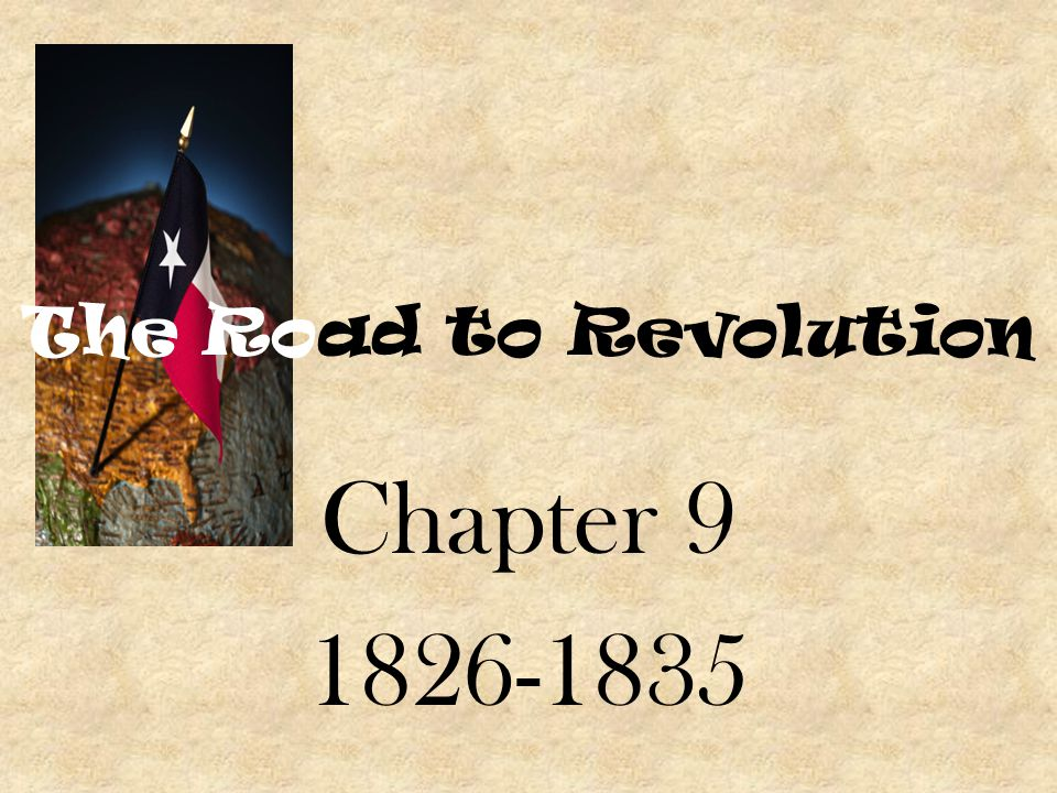 The Road to Revolution Chapter 9 1826-1835