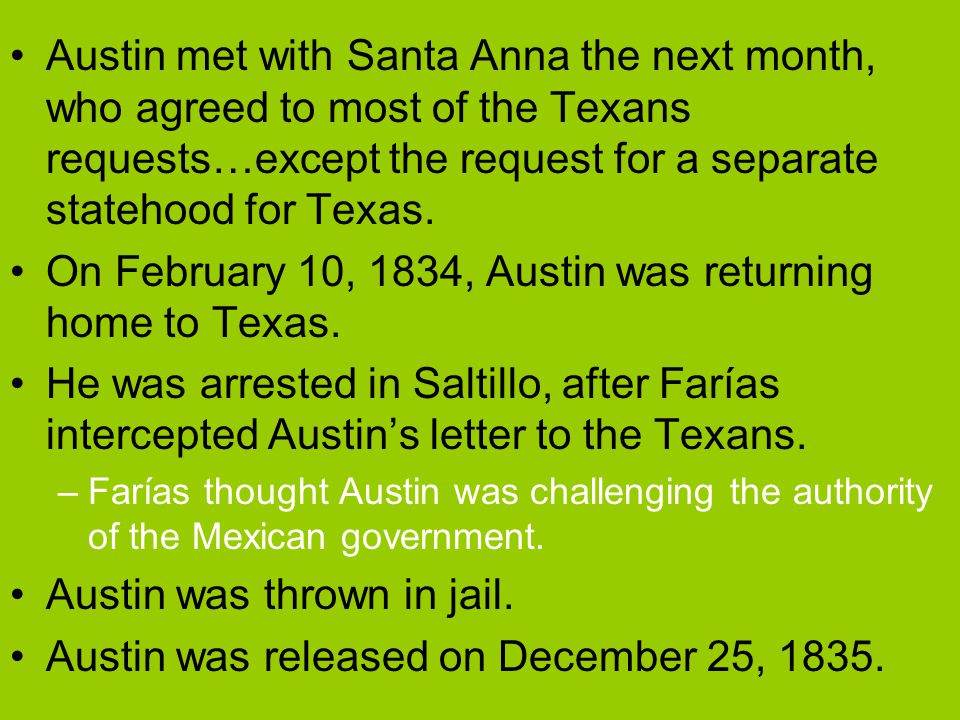 On February 10, 1834, Austin was returning home to Texas.